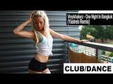 Vinylshakerz - One Night In Bangkok (Yastreb Remix) FBM