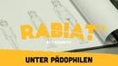 RABIAT! Unter Pädophilen I Reportage
