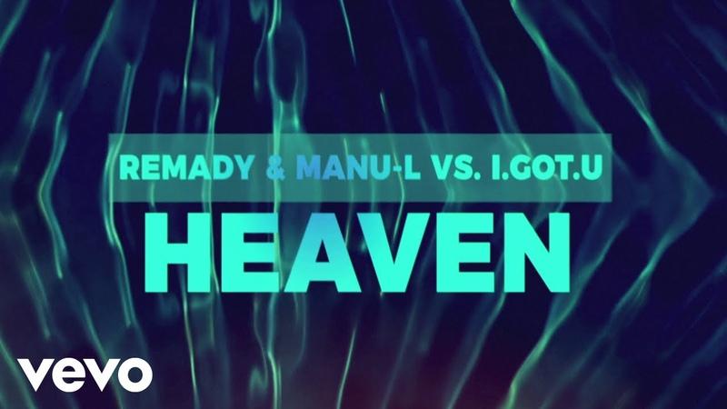 Remady, Manu-L, I.GOT.U - Heaven (Official Audio)