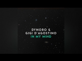 Dynoro feat. Gigi D`Agostino - In My Mind (Official Music Video) || клубные видеоклипы