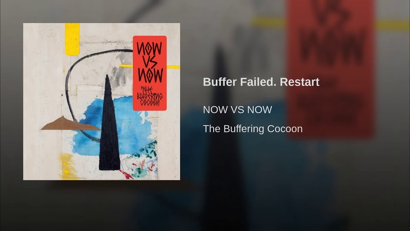 Buffer Failed. Restart