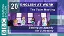 Setting an agenda – 20 – English at Work sets the meeting agenda