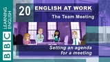 Setting an agenda 20 English at Work sets the meeting agenda