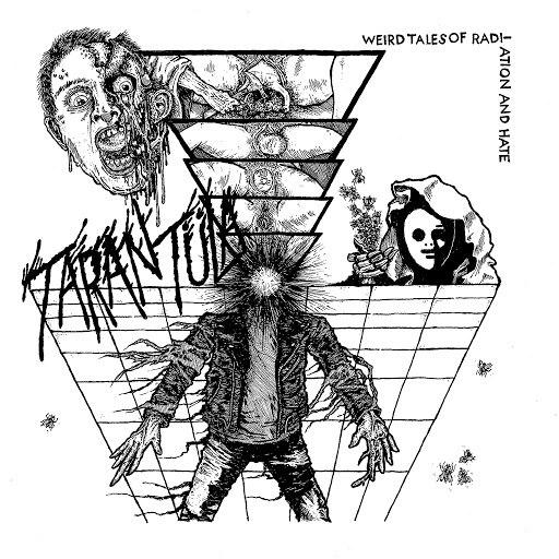 Tarantula альбом Weird Tales of Radiation and Hate