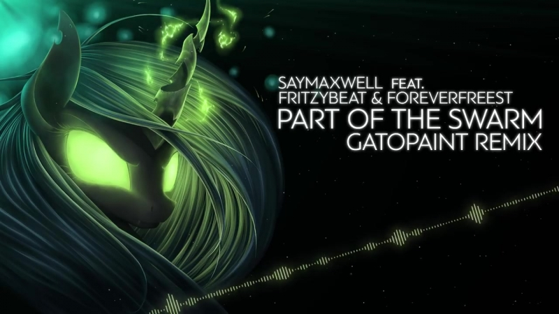 SayMaxWell feat. FritzyBeat ForeverFreest - Part of the Swarm (GatoPaint Remix)