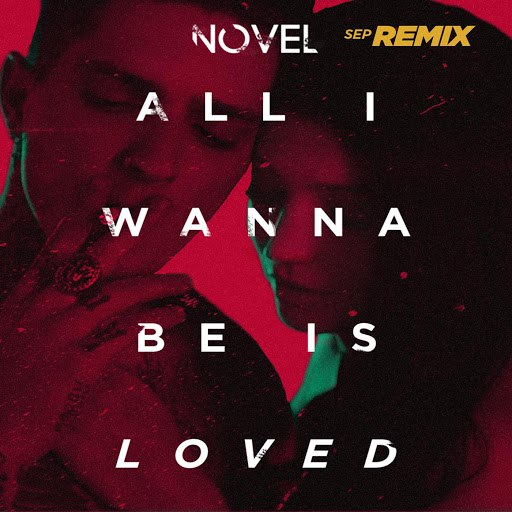 Novel альбом All I Wanna Be Is Loved (Sep Remix)