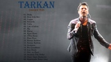 Best Of Tarkan Songs Tarkan Greatest hits New Album 2018