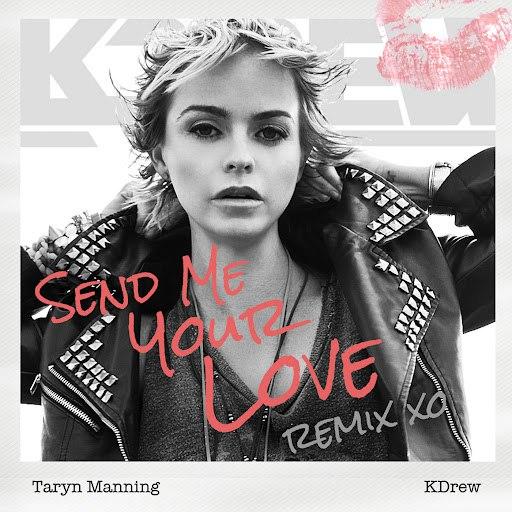 Taryn Manning альбом Send Me Your Love (KDrew Remix)