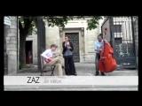 ZAZ - Je Veux