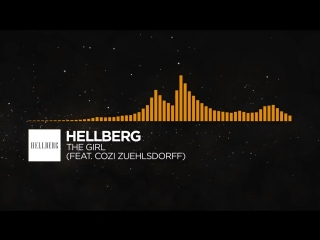 [Progressive House] - Hellberg - The Girl (feat. Cozi Zuehlsdorff)