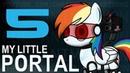 My Little Portal: Episode 5 (Re-Upload, HD)