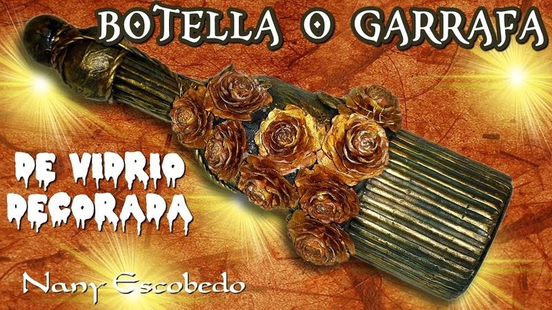 BOTELLA O GARRAFA DE VIDRIO DECORADA