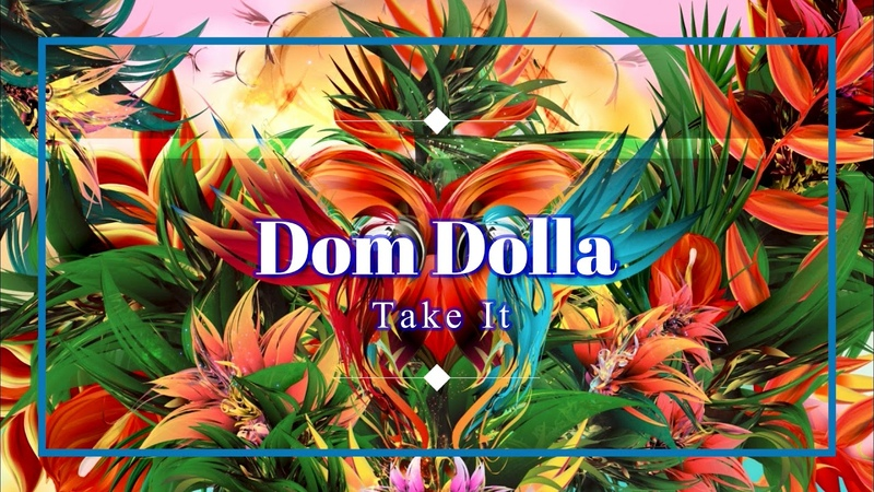 Dom Dolla - Take It (Extended Mix)