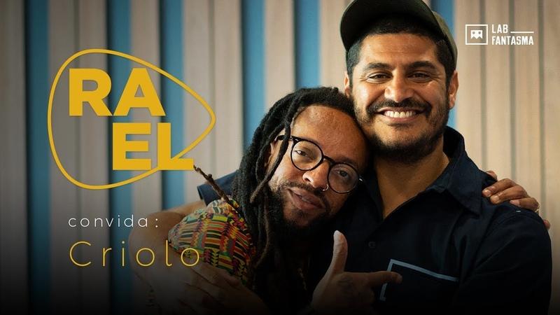 Rael Convida: Criolo - A Casa / Tô Pra Ver / Do Jeito (ep.1)