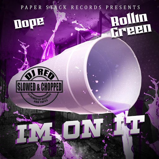 Dope альбом I'm on It (feat. Rollin Green)
