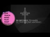 30 Seconds To Mars feat. A$AP Rocky - One Track Mind lyrics