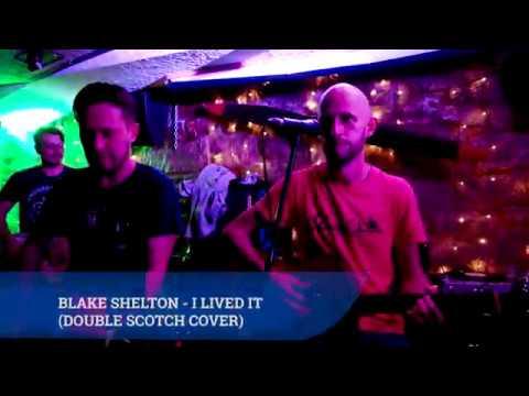 Blake Shelton - I Lived It (Double Scotch cover)