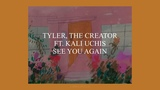 Хочу увидеть тебя еще раз TYLER, THE CREATOR FT. KALI UCHIS (LYRICS)