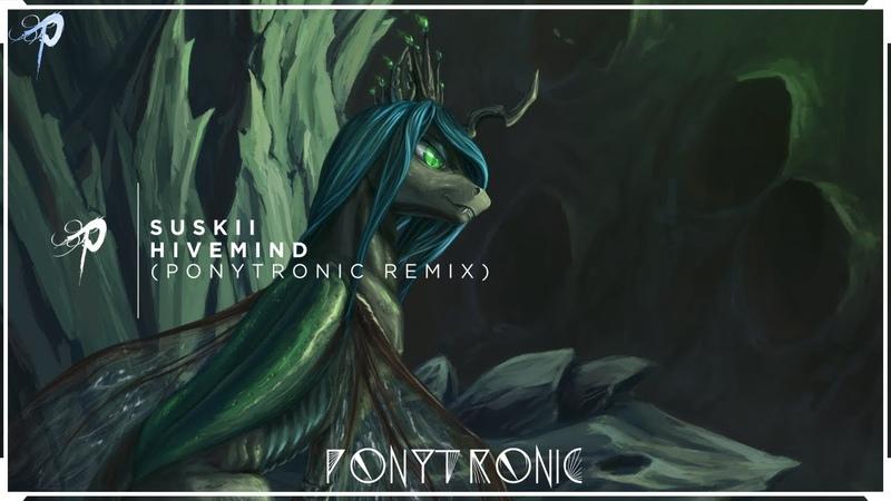 ⌠♪ Music⌡Suskii - Hivemind (Ponytronic Remix)