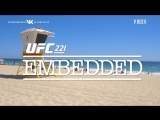 UFC 221 Embedded  Vlog Series - Episode 2
