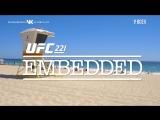UFC 221 Embedded Vlog Series - Episode 2
