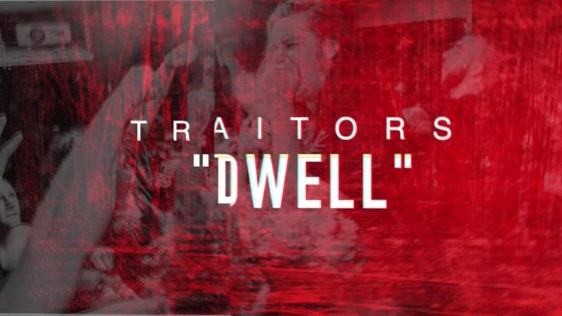 Traitors DWELL NEW SINGLE 2018