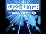Basshunter - I Can Walk On Water (2008)