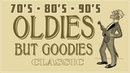 Greatest Hits Golden Oldies 70s, 80s , 90s - Best Songs Oldies But Goodies