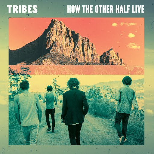 Tribes альбом How The Other Half Live