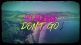 Vice Ft. Becky G &amp Mr. Eazi - Don't Go Official Lyric Video