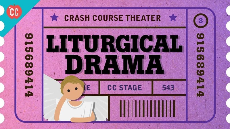 The Death and Resurrection of Theater as...Liturgical Drama: Crash Course Theater 8
