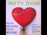 Patty Ryan - You're My Love, You're My Life (1986)