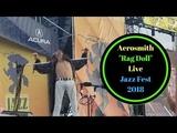 Aerosmith - Rag Doll - Live - Jazz Fest 2018 - New Orleans