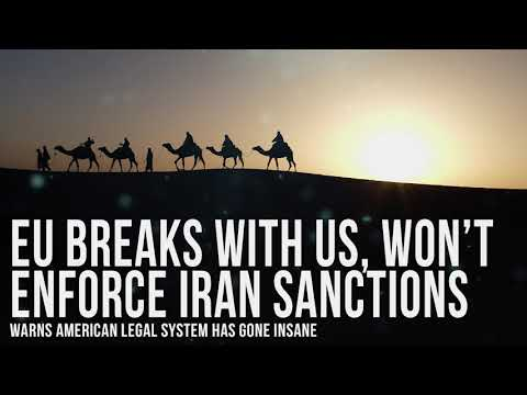 EU Breaks With US, Won't Enforce Iran Sanctions—Warns American Legal System Has Gone Insane