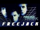 "«Корпорация ""Бессмертие""»./«Freejack»./USA./1992."