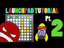 LAUNCHPAD TUTORIAL Pt. 2 (PERFORMANCE WITH USER 1-MODE, CHOKE GROUPS, ETC)