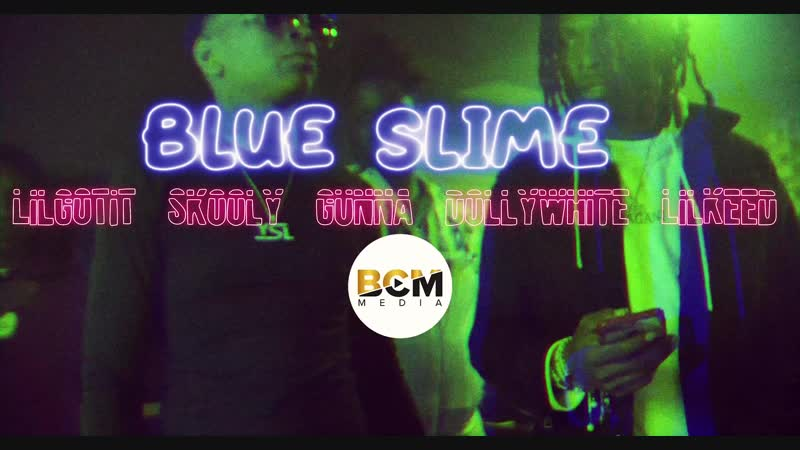 Lil Gotit - Blue Slimes ft.(Skooly, Gunna, Dolly White, Lil Keed)