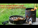Solo Bushcraft Camp and Cooking over Fire