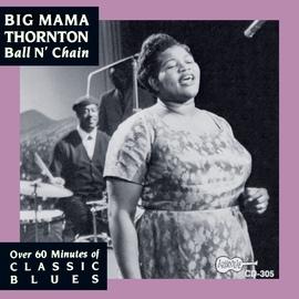 Big Mama Thornton альбом Ball And Chain