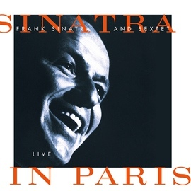 Frank Sinatra альбом Sinatra And Sextet: Live In Paris