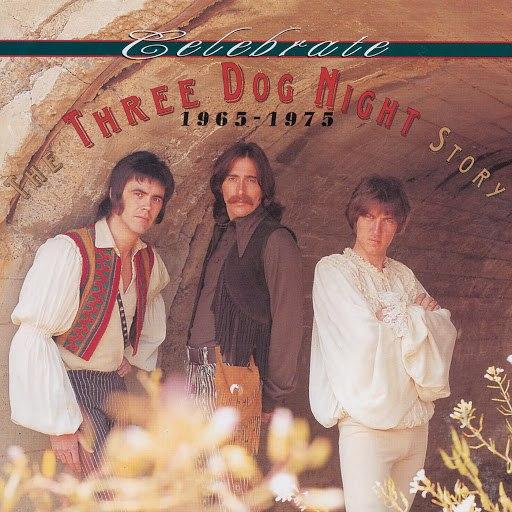 Three Dog Night альбом Celebrate: The Three Dog Night Story, 1965–1975