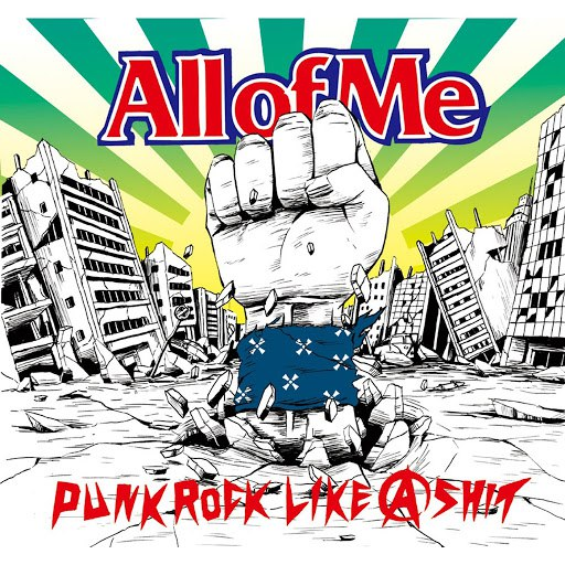 All Of Me альбом PUNK ROCK LIKE A SHIT