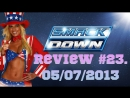 Smackdown Review 23. 05/07/2013