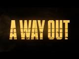 A Way Out «Встречайте Винсента и Лео» (The Game Awards 2017 Trailer)