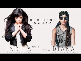 Dernière Danse - INDILA (visual) and Diana Ankudinova (vocal)