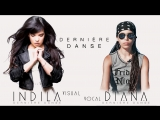 Dernière Danse - INDILA (visual) and Diana Ankudinova (vocal)
