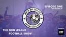 The Non League Football Show - Episode 1
