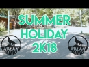 SUMMER HOLIDAY 2K18 ARLAN FAM CREW