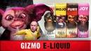 Gizmo Reborn e-liquid - ХАЙПОЖИЖА!