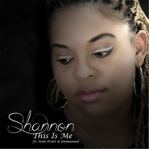 Shannon альбом This Is Me (feat. Emmanuel & Kim Pratt)